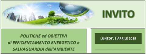 MILANO, 8 aprile 2019_Efficientamento Energetico e Salvaguardia dell'Ambiente